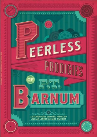 The Peerless Prodigies of P.T. Barnum by Jillian Lerner