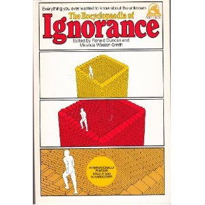 The Encyclopedia of Ignorance