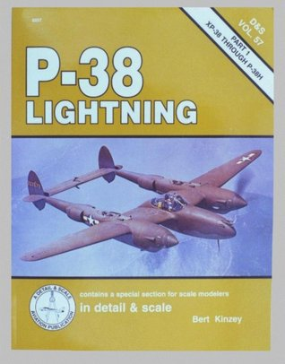 P-38 Lightning In Detail & Scale, Part 1: XP-38 through P-38H