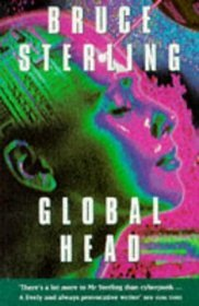 Globalhead by Bruce Sterling