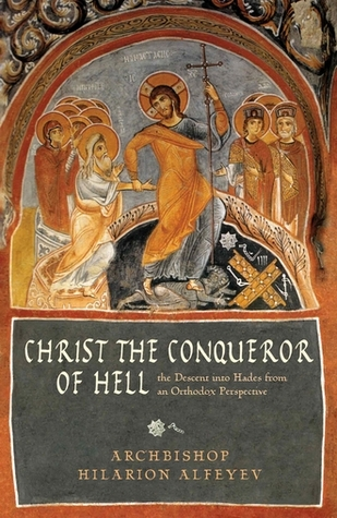 Christ the Conqueror of Hell by Archbishop Hilarion Alfeyev