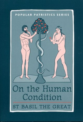 On The Human Condition by Basil the Great