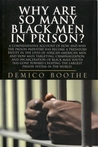 Why Are So Many Black Men In Prison? A Comprehensive Account Of How And Why The Prison Industry Has Become A Predatory Entity In The Lives Of African American ... The Largest Prison System In The World