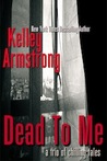 Dead To Me, A Trio of Chilling Tales