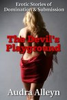 Erotic Stories of Domination and Submission: The Devil's Playground