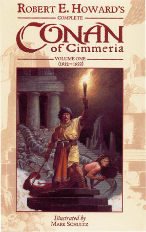 Robert E. Howard's Complete Conan of Cimmeria - Vol. 1 (1932 - 1934)