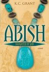 Abish: Daughter of God: A Novel