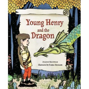 Young Henry and the Dragon by Jeanne Kaufman