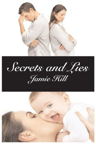 Secrets and Lies by Jamie Hill