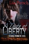 A Taste of Liberty (Task Force 125 - Book 2)