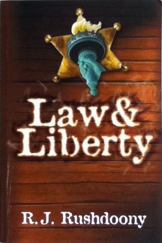 Law & Liberty by Rousas John Rushdoony