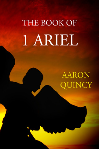 The Book of 1 Ariel by Aaron Quincy