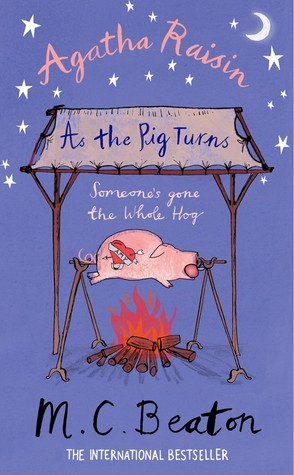 Agatha Raisin As The Pig Turns by M.C. Beaton