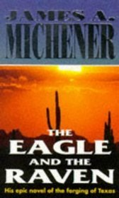 The Eagle and the Raven by James A. Michener