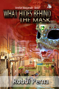 What Hides Behind the Mask by Robbi Perna