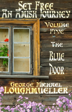 The Blue Door by George Michael Loughmueller