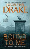 Bound to Me by Jocelynn Drake