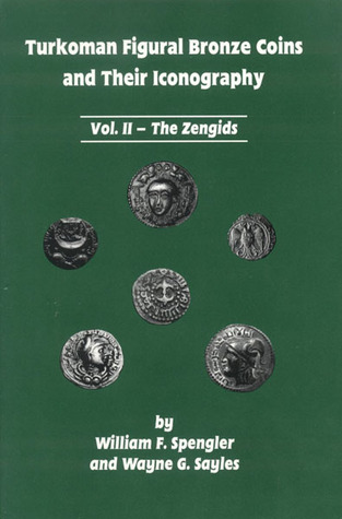 Turkoman Figural Bronze Coins and Their Iconography: Vol. II, the Zengids