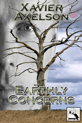 Earthly Concerns by Xavier Axelson