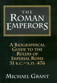 The Roman Emperors by Michael Grant
