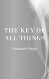 The Key of All Things