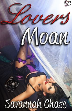 Lovers Moan by Savannah Chase