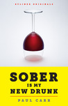 Sober Is My New Drunk