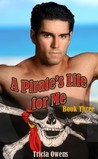 A Pirate's Life for Me: Book Three