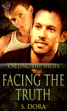 Facing The Truth (Calling the Shots, #1)