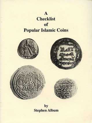 A Checklist of Popular Islamic Coins by Stephen Album