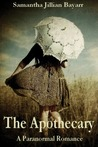 The Apothecary by Samantha Jillian Bayarr