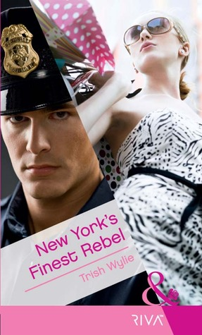 New York's Finest Rebel by Trish Wylie