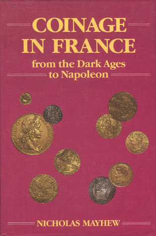Coinage In France From The Dark Ages To Napoleon