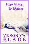 From Fame to Shame by Veronica Blade