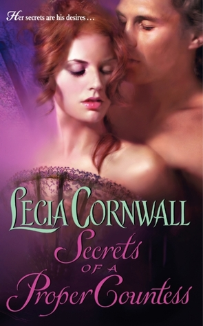Secrets of a Proper Countess by Lecia Cornwall