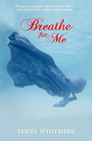 Breathe for Me by Terri Whitmire