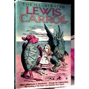 The Illustrated Lewis Carroll by Lewis Carroll