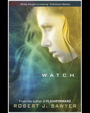 Watch by Robert J. Sawyer