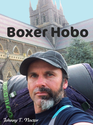 Boxer Hobo (The Hobo Chronicals) by Johnny T. Noctor