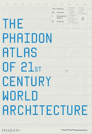 The Phaidon Atlas of 21st Century World Architecture by Phaidon Press