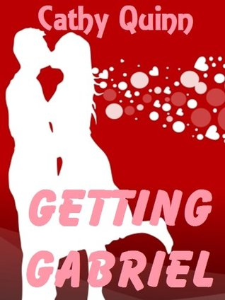 Getting Gabriel by Cathy Quinn