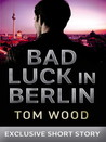 Bad Luck in Berlin (Victor the Assassin, #1.5)