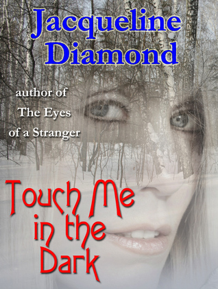 Touch Me in the Dark by Jacqueline Diamond
