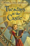 Tuesdays at the Castle (Castle Glower #1)