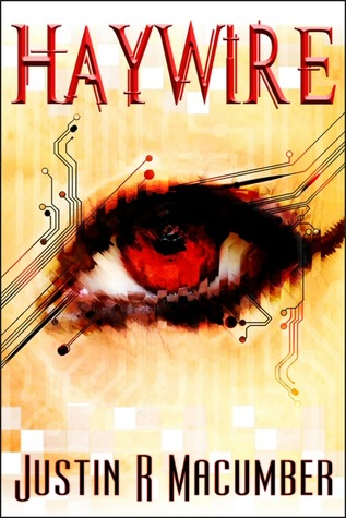 Haywire by Justin R. Macumber