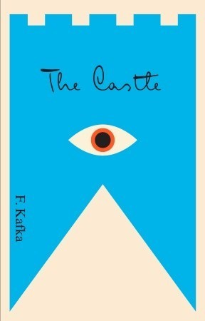 The Castle by Franz Kafka — Reviews, Discussion, Bookclubs, Lists