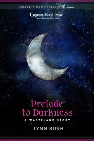 Prelude to Darkness (Wasteland, #0.5)