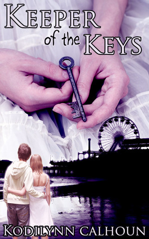 Keeper of the Keys by Kodilynn Calhoun