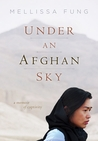 Under an Afghan Sky by Mellissa Fung
