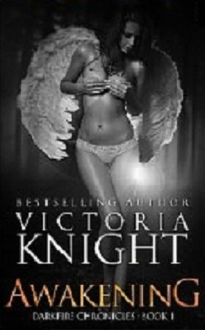 Download online for free Awakening (The Darkfire Chronicles Part I #1) by Victoria Knight PDF